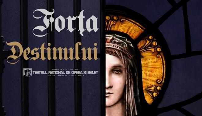 """Foto: """"Forța Destinului"""",  un spectacol  de excepție  al operei verdiene"""
