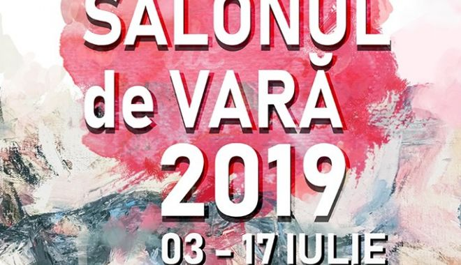 """Foto: Vernisajul expoziției """"Salonul de Vară 2019"""", la Muzeul de Artă"""