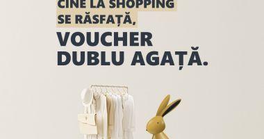 De Paște, Cine la shopping se răsfață, voucher dublu agață, la City Park Mall